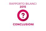 Rapporto Bilanci 2015: conclusioni