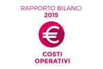 Rapporto Bilanci 2015: costi operativi